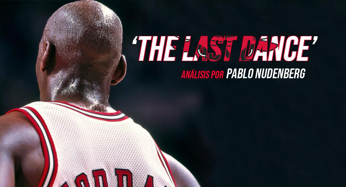 The Last Dance: la mística de los Bulls de Jordan en primera persona